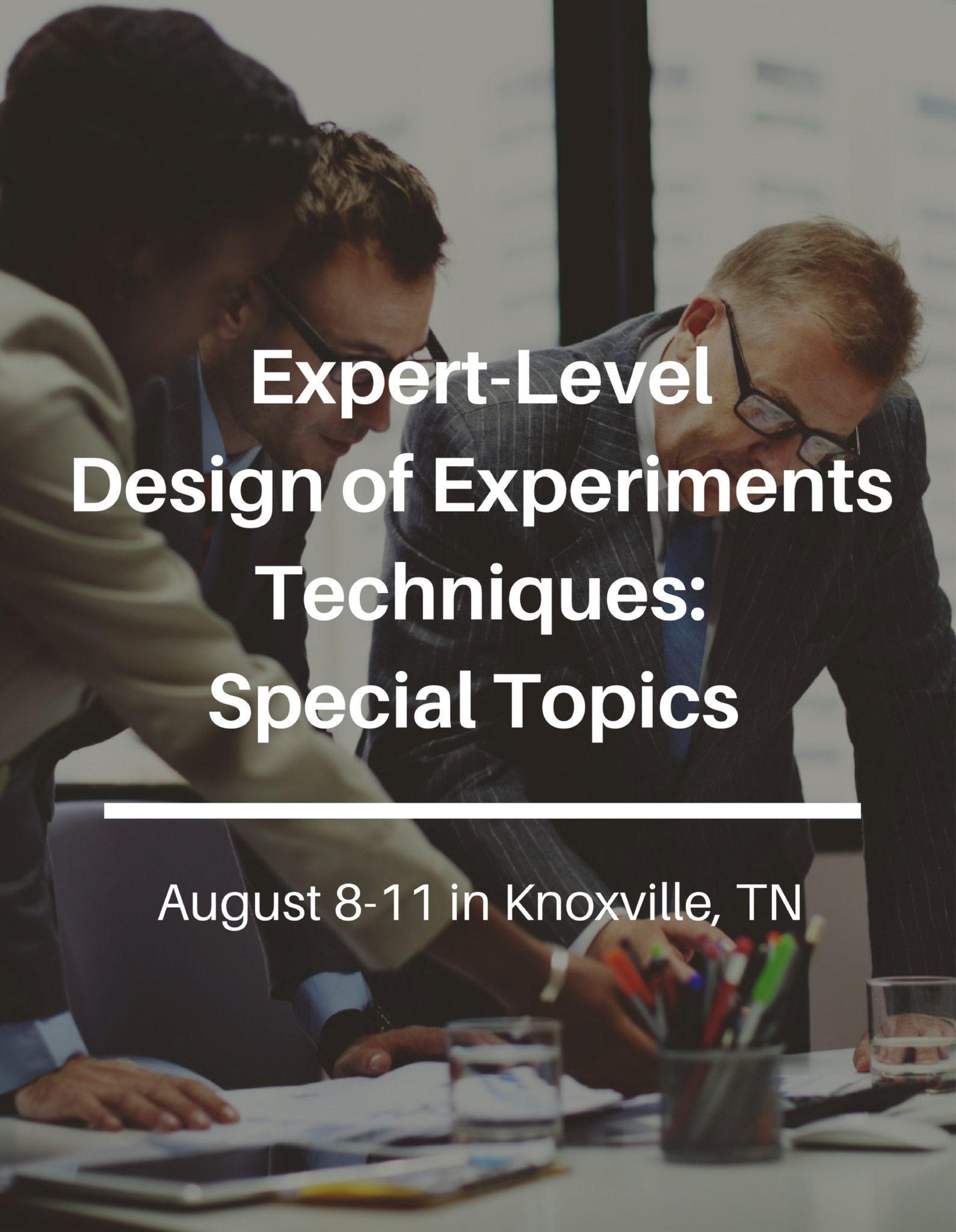 Expert Level DOE Techniques: Special Topics