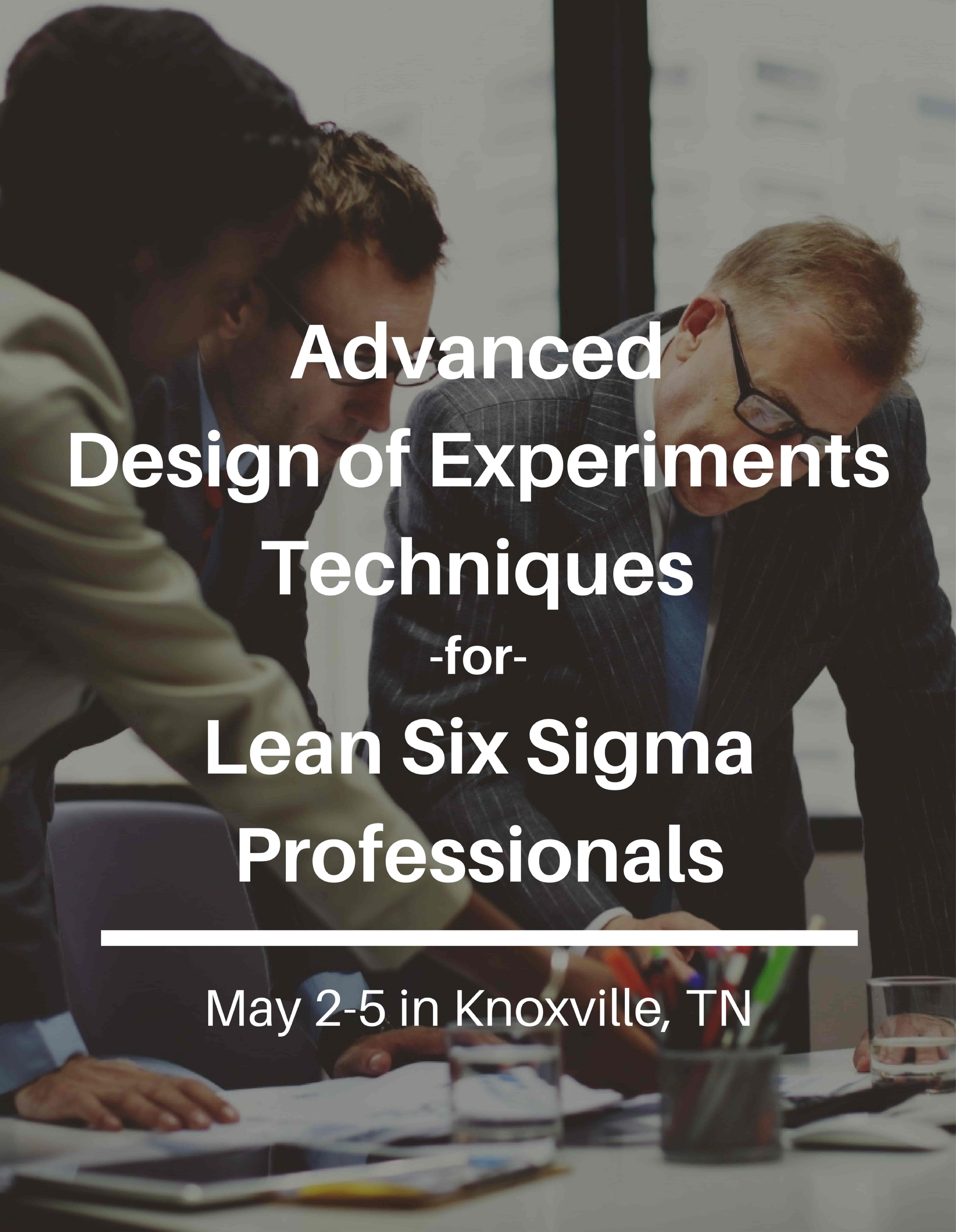 Advanced DOE for Lean Six Sigma Professionals